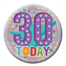 30 Today Birthday Holographic Badge