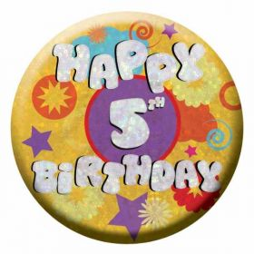 Happy 5th Birthday Badge 55mm Holographic