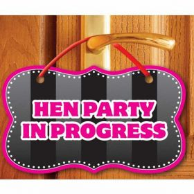 Hen Party In Progress Sign