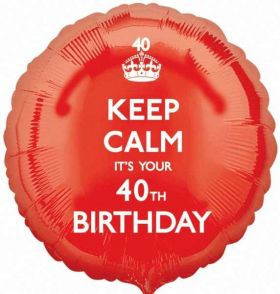"Keep Calm It's Your 40th  Birthday 17"" Foil Balloon"