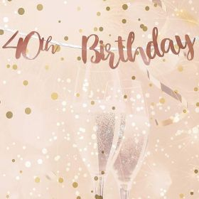 Rose Gold 40th Birthday Letter Script Banner 1.8m